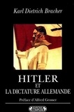 Karl Bracher - Hitler et la dictature allemande - Naissance, structure et conséquences du national-socialisme.