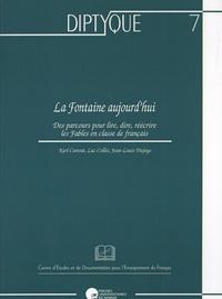 Karl Canvat et Luc Collès - La Fontaine aujourd'hui - Des parcours pour lire, dire, réécrire les Fables en classe de français.