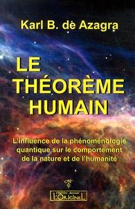 Histoiresdenlire.be Le théorème humain - L'influence de la phénoménologie quantique sur le comportement de la nature et de l'humanité Image