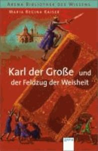 Karl der Große und der Feldzug der Weisheit - Lebendige Geschichte.