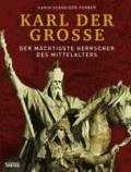 Karl der Große - Der mächtigste Herrscher des Mittelalters.