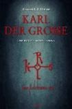 Karl der Große - Der Roman seines Lebens.
