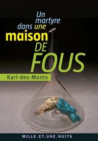 Karl-des-Monts - Un martyre dans une maison de fous.