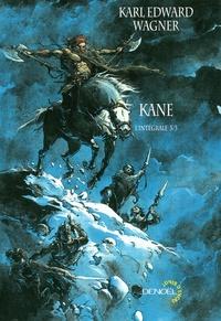 Karl Edward Wagner - Kane : l'intégrale Tome 3 : .