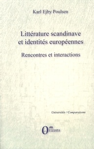 Karl Ejby Poulsen - Littérature scandinave et identités européennes - Rencontres et intercations.