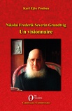 Karl Ejby Poulsen - Nikolai Frederik Severin Grundtvig - Un visionnaire.