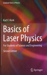 Basics of Laser Physics- For Students of Science and Engineering - Karl F. Renk |