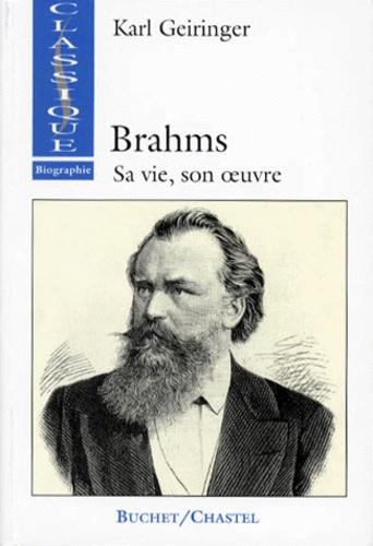 Karl Geiringer - Brahms - Sa vie, son oeuvre.