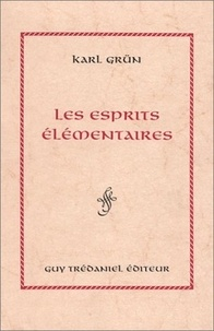 Les esprits élémentaires - Karl Grün |