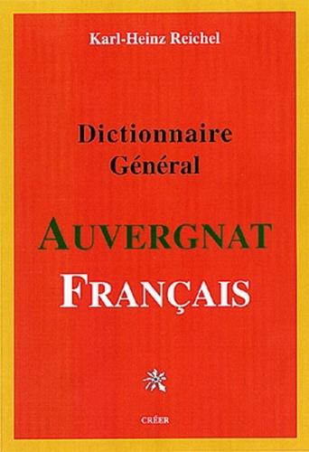 Karl-Heinz Reichel - Dictionnaire général Auvergnat-Français.