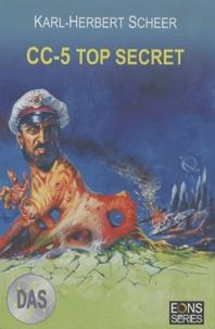 Karl-Herbert Scheer - D.A.S. Tome 5 : CC-5 top secret.