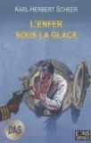 Karl-Herbert Scheer - D.A.S. Tome 6 : L'enfer sous la glace.