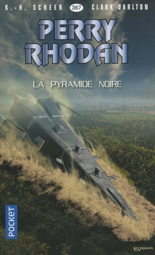 Karl-Herbert Scheer et Clark Darlton - La pyramide noire.