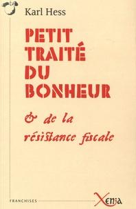 Karl Hess - Petit traité du bonheur - Et de la résistance fiscale.