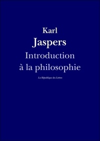 Karl Jaspers - Introduction à la philosophie.