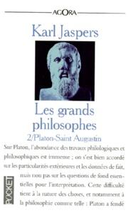 Karl Jaspers - LES GRANDS PHILOSOPHES. - Tome 2, ceux qui fondent la philosophie et ne cessent de l'engendrer : Platon-Saint Augustin.