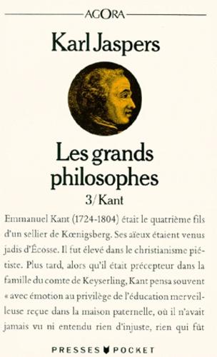 Karl Jaspers - LES GRANDS PHILOSOPHES. - Tome 3, ceux qui fondent la philosophie et ne cessent de l'engendrer : Kant.