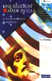 Karl Keating - Une religion made in USA - Le fondamentalisme évangélique.