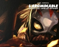 Karl Kerschl - L'abominable Charles Christopher Tome 2 : .