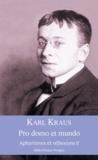 Karl Kraus - Aphorismes et réflexions - Tome 2, Pro domo et mundo.