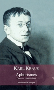 Karl Kraus - Aphorismes - Dires et contre-dires.