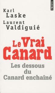 Karl Laske et Laurent Valdiguié - Le vrai canard.