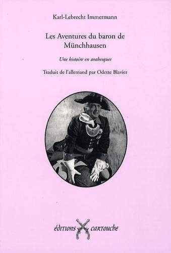Karl-Lebrecht Immermann - Les Aventures du baron de Münchhausen Tome 1 : .