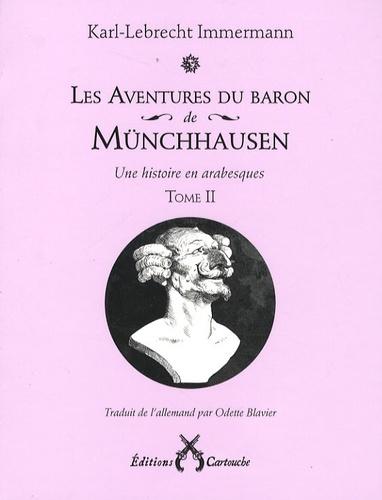 Karl-Lebrecht Immermann - Les Aventures du baron de Münchhausen Tome 2 : .