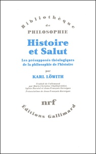 Karl Löwith - Histoire et Salut. - Les présupposés théologiques de la philosophie de l'histoire.