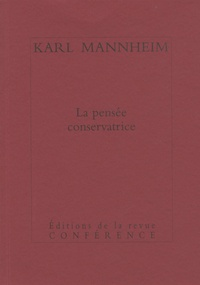 Karl Mannheim - La pensée conservatrice.