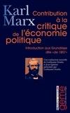Karl Marx - Contribution à la critique de l'économie politique - Introduction aux Grundrisse dite de 1857.
