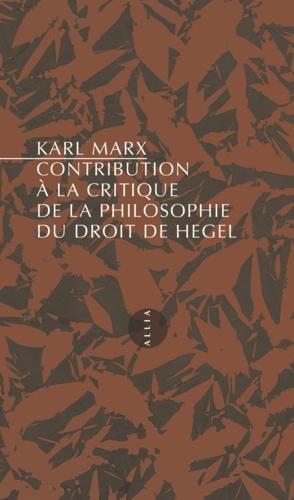 Contribution à la critique de la philosophie du droit de Hegel - Karl Marx - Format PDF - 9791030408782 - 3,99 €