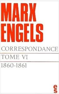 Karl Marx et Friedrich Engels - Correspondance / Karl Marx, Friedrich Engels Tome 6 : 1860-1861.