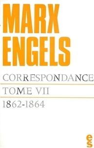Karl Marx et Friedrich Engels - Correspondance / Karl Marx, Friedrich Engels Tome 7 : 1862-1864.