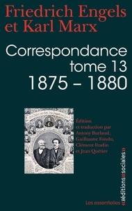 Karl Marx et Friedrich Engels - Correspondance - Tome 13 : 1875-1880.