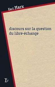 Karl Marx - Discours sur la question du libre-échange.