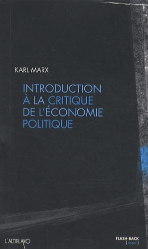 Karl Marx - Introduction à la critique de l'économie politique.
