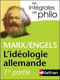 Karl Marx et Friedrich Engels - L'idéologie allemande (1845-1846) - Première partie.
