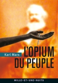 Téléchargez les livres pdf en ligne L'Opium du peuple  - Introduction de la Contribution à la critique de la philosophie du droit de Hegel MOBI par Karl Marx (Litterature Francaise)
