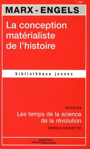 Karl Marx et Friedrich Engels - La conception matérialiste de l'histoire - Les temps de la science de la révolution.