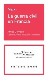Karl Marx et Arrigo Cervetto - La guerra civil en Francia.