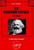 Karl Marx et Friedrich Engels - La Guerre Civile en France (Avec introduction d'Engels et lettres de Marx et d'Engels sur la Commune de Paris) - édition intégrale.