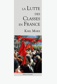 Karl Marx - La lutte des classes en France.