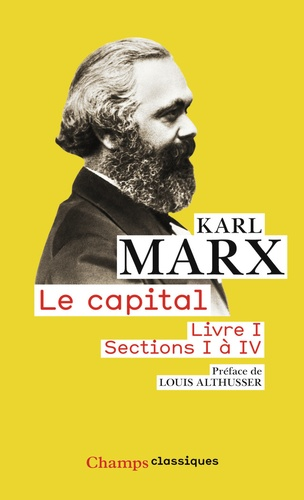 Karl Marx - Le capital - Livre 1, sections 1 à 4.