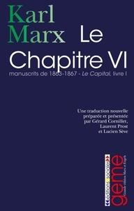 Karl Marx - Le Chapitre VI - Manuscrits de 1863-1867, Le Capital Livre I.