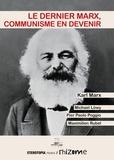 Karl Marx et Michael Löwy - Le dernier Marx, communisme en devenir.