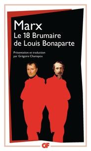 Karl Marx - Le dix-huit Brumaire de Louis Bonaparte.