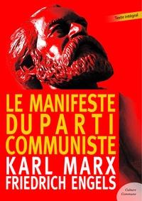 Karl Marx et Friedrich Engels - Le Manifeste du Parti Communiste - Contient également le texte de l'Internationale.