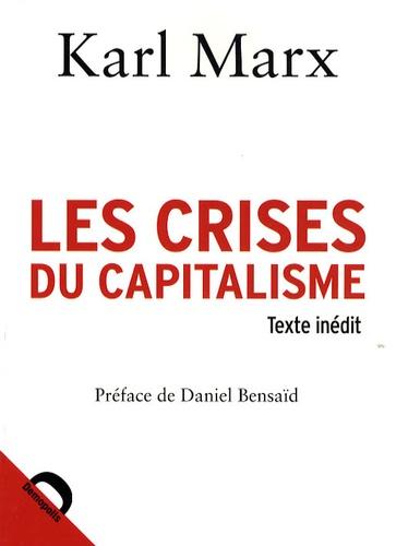 Karl Marx - Les crises du capitalisme : chapitre inédit du Capital.