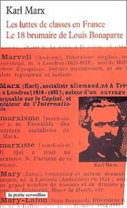 Les luttes de classes en France (1848-1850), Le 18 Brumaire de Louis Bonaparte - Karl Marx |